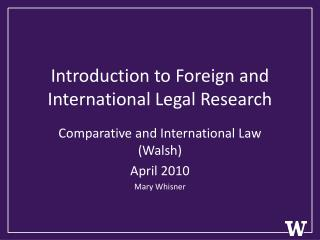 Introduction to  Foreign  and  International Legal Research