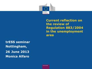 Current  reflection on the review of Regulation 883/2004 in the unemployment area