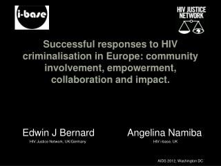 Successful responses to HIV criminalisation in Europe: community involvement, empowerment, collaboration and impact.