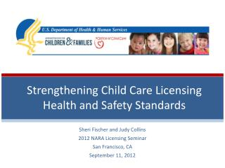 Strengthening Child Care Licensing Health and Safety Standards