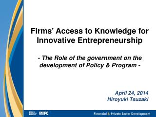 Firms' A ccess  to  Knowledge  for  Innovative Entrepreneurship  - The Role of the government on the development of Pol