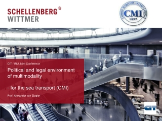 Political and legal environment of multimodality - for the sea transport (CMI)