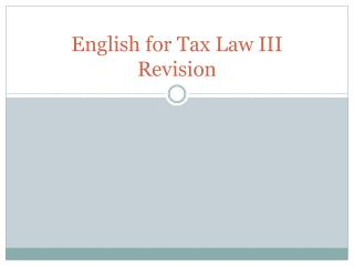 English  for  Tax Law  III Revision