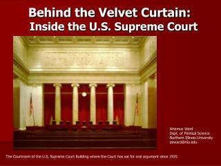 Behind the Velvet Curtain:  Inside the U.S. Supreme Court