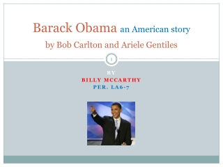 Barack Obama  an American story by Bob Carlton and  Ariele  Gentiles