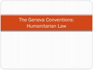 The Geneva Conventions: Humanitarian Law