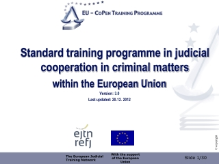Standard training programme in judicial cooperation in criminal matters  within the European Union Version: 3.0 Last up