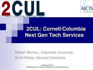 2CUL: Cornell/Columbia Next Gen Tech Services