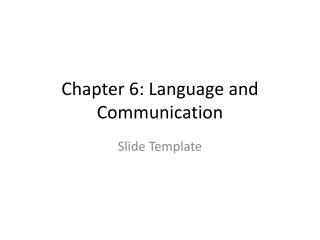 Chapter 6: Language and Communication