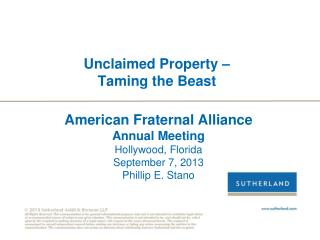 American Fraternal Alliance Annual Meeting Hollywood, Florida September 7, 2013 Phillip E. Stano