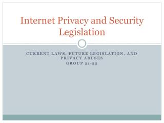 Internet Privacy and Security Legislation