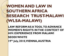 WOMEN AND LAW IN SOUTHERN AFRICA RESEARCH   TRUST- M ALAWI  (WLSA-MALAWI)
