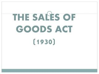THE SALES OF GOODS ACT  (1930)