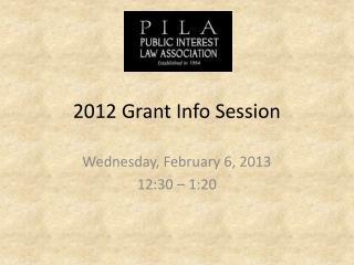 2012 Grant Info Session