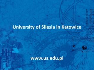 University of Silesia in Katowice www.us.edu.pl