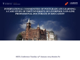 INTERNATIONAL COMMUNITIES  OF POSTGRADUATE LEARNING : A CASE STUDY OF THE UNIVERSITY OF LIVERPOOL'S ON-LINE PROFESSIONA