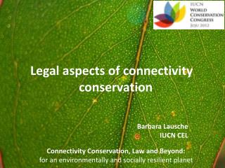 Legal aspects of connectivity conservation
