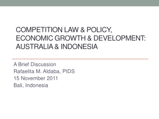 Competition law & policy, economic growth & development:  Australia & Indonesia
