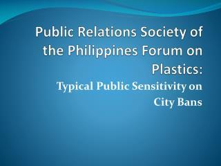 Public Relations Society of the Philippines Forum on Plastics:
