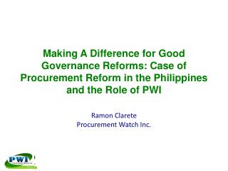 Making A Difference for Good Governance Reforms: Case of Procurement Reform in the Philippines and the Role of PWI