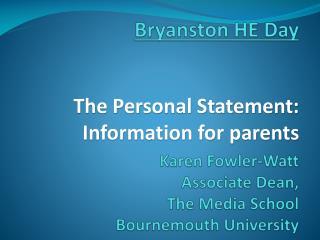 Bryanston HE Day Karen Fowler-Watt  Associate Dean, The  Media School  Bournemouth University
