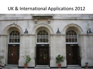UK & International Applications 2012