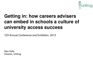 Getting in: how careers advisers can embed in schools a culture of university access success