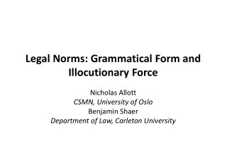 Legal  Norms:  Grammatical  Form and Illocutionary Force