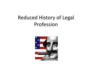 Reduced History of Legal Profession