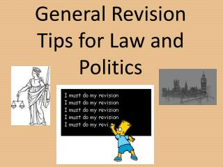 General Revision Tips for Law and Politics