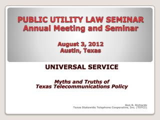 PUBLIC UTILITY LAW SEMINAR Annual Meeting and Seminar August 3, 2012 Austin, Texas