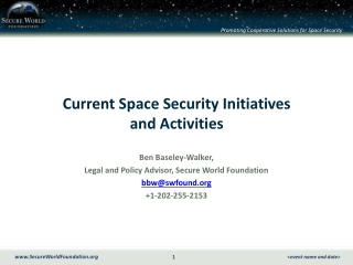 Current Space Security Initiatives  and Activities