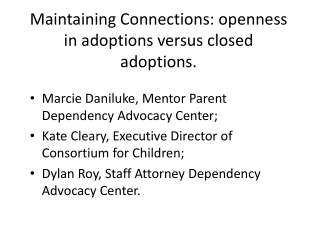 Maintaining Connections: openness in adoptions versus closed adoptions.