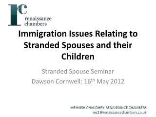 Immigration  Issues  R elating  to  Stranded  S pouses  and their  Children