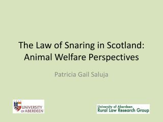 The Law of Snaring in Scotland: Animal Welfare Perspectives