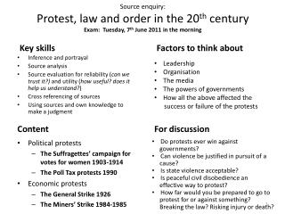 Source enquiry:  Protest , law and order in the 20 th century Exam:  Tuesday, 7 th  June 2011 in the morning