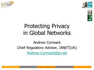 Protecting Privacy in Global Networks