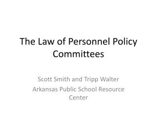 The Law of Personnel Policy Committees