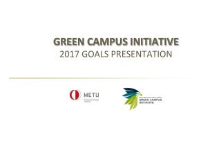 GREEN CAMPUS INITIATIVE 2017  GOALS PRESENTATION