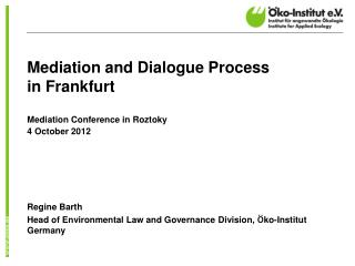 Mediation  and Dialogue Process in Frankfurt