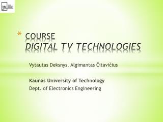 COURSE DIGITAL TV TECHNOLOGIES