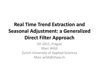 Real Time Trend Extraction and Seasonal Adjustment: a Generalized Direct Filter Approach