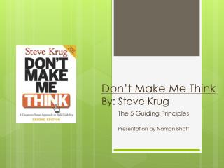Don't Make Me Think By: Steve Krug