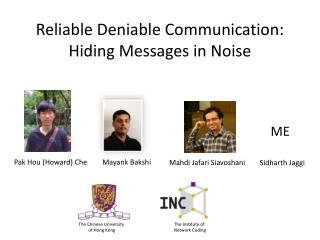 Reliable Deniable Communication: Hiding Messages in Noise