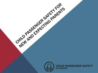 Child Passenger Safety for New and Expecting Parents