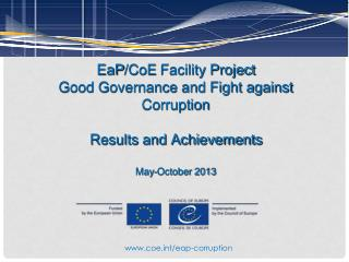 EaP / CoE  Facility Project Good Governance and Fight against Corruption Results and Achievements  May-October 2013