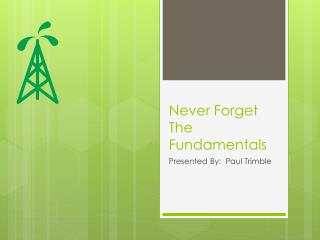 Never Forget The Fundamentals