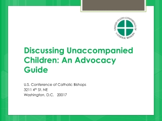 Discussing Unaccompanied Children: An Advocacy Guide