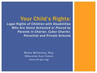 Maura McInerney, Esq.          Education  Law  Center               www.elc-pa.org