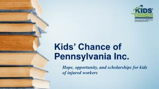 Kids' Chance of Pennsylvania Inc.